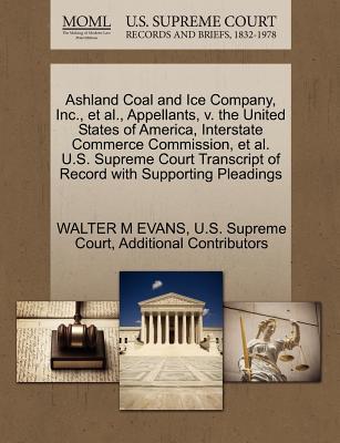 Ashland Coal and Ice Company, Inc., et al., Appellants, V. the United States of America, Interstate Commerce Commission, et al. U.S. Supreme Court Tra