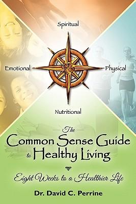 The Common Sense Guide to Healthy Living
