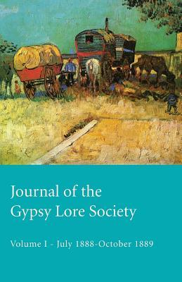 Journal Of The Gypsy Lore Society - Volume I - July 1888-October 1889