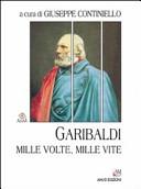 Garibaldi. Mille volte, mille vite