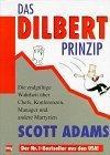 Das Dilbert- Prinzip...