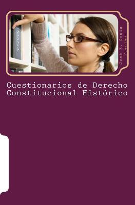 Cuestionarios de derecho constitucional histórico / Questionnaires on historic constitutional law