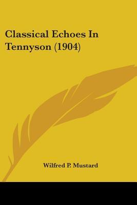 Classical Echoes In Tennyson