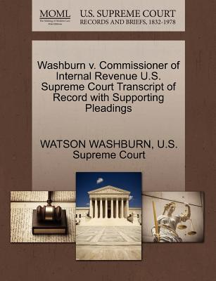 Washburn V. Commissioner of Internal Revenue U.S. Supreme Court Transcript of Record with Supporting Pleadings