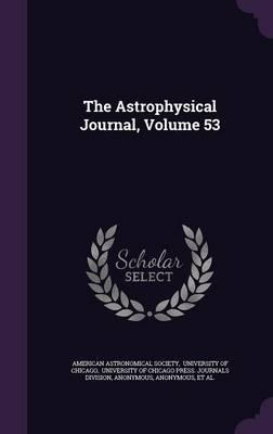 The Astrophysical Journal, Volume 53