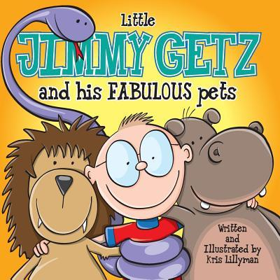 Little Jimmy Getz and His Fabulous Pets