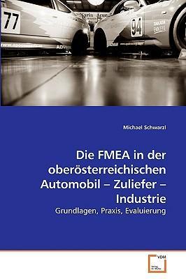 Die FMEA in der oberösterreichischen Automobil – Zuliefer – Industrie