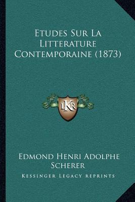 Etudes Sur La Litterature Contemporaine (1873)