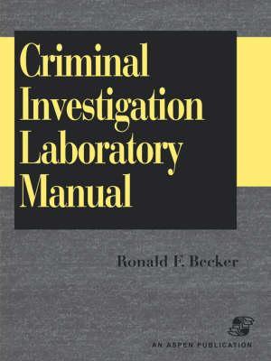 Criminal Investigation Laboratory Manual
