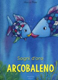 Sogni d'oro Arcobale...