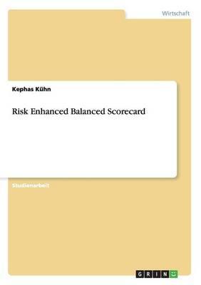 Risk Enhanced Balanced Scorecard