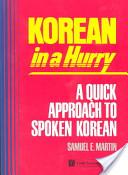 Korean in a Hurry; A Quick Approach to Spoken Korean