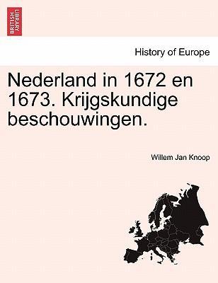 Nederland in 1672 en 1673. Krijgskundige beschouwingen