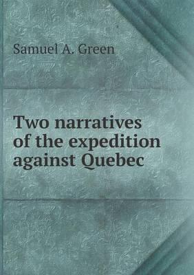 Two Narratives of the Expedition Against Quebec
