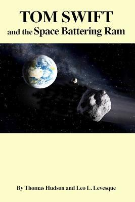 Tom Swift and the Space Battering Ram