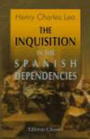 The Inquisition in the Spanish Dependencies