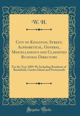 City of Kingston, Street, Alphabetical, General, Miscellaneous and Classified Business Directory