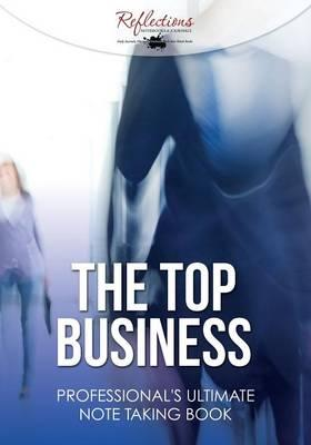 The Top Business Professional's Ultimate Note Taking Book
