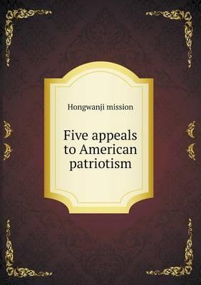 Five Appeals to American Patriotism