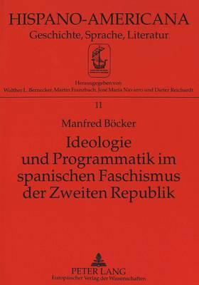 Ideologie und Programmatik im spanischen Faschismus der Zweiten Republik