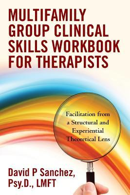 Multifamily Group Clinical Skills Workbook for Therapists