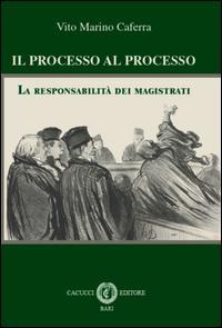Il processo al processo. La responsabilità dei magistrati