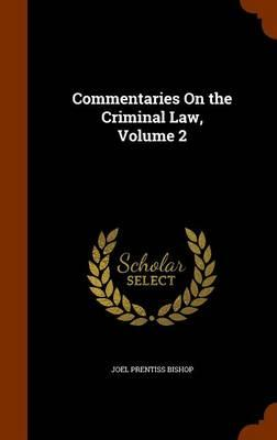 Commentaries on the Criminal Law, Volume 2