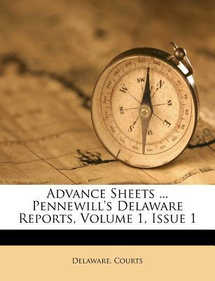 Advance Sheets ... Pennewill's Delaware Reports, Volume 1, Issue 1