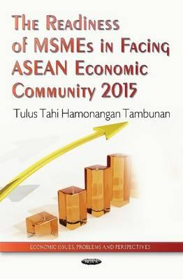 The Readiness of MSMEs in Facing ASEAN Economic Community 2015