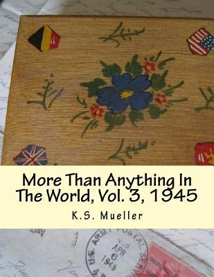 More Than Anything In The World, 1945