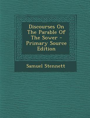 Discourses on the Parable of the Sower - Primary Source Edition