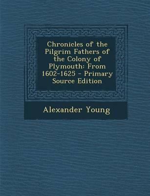 Chronicles of the Pilgrim Fathers of the Colony of Plymouth