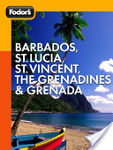 Fodor's Barbados, St. Lucia, St. Vincent, the Grenadines and Grenada