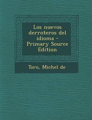 Los Nuevos Derroteros del Idioma - Primary Source Edition