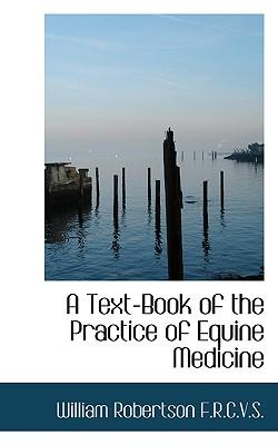 A Text-Book of the Practice of Equine Medicine