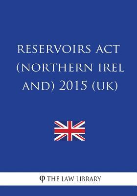 Reservoirs Act (Nort...