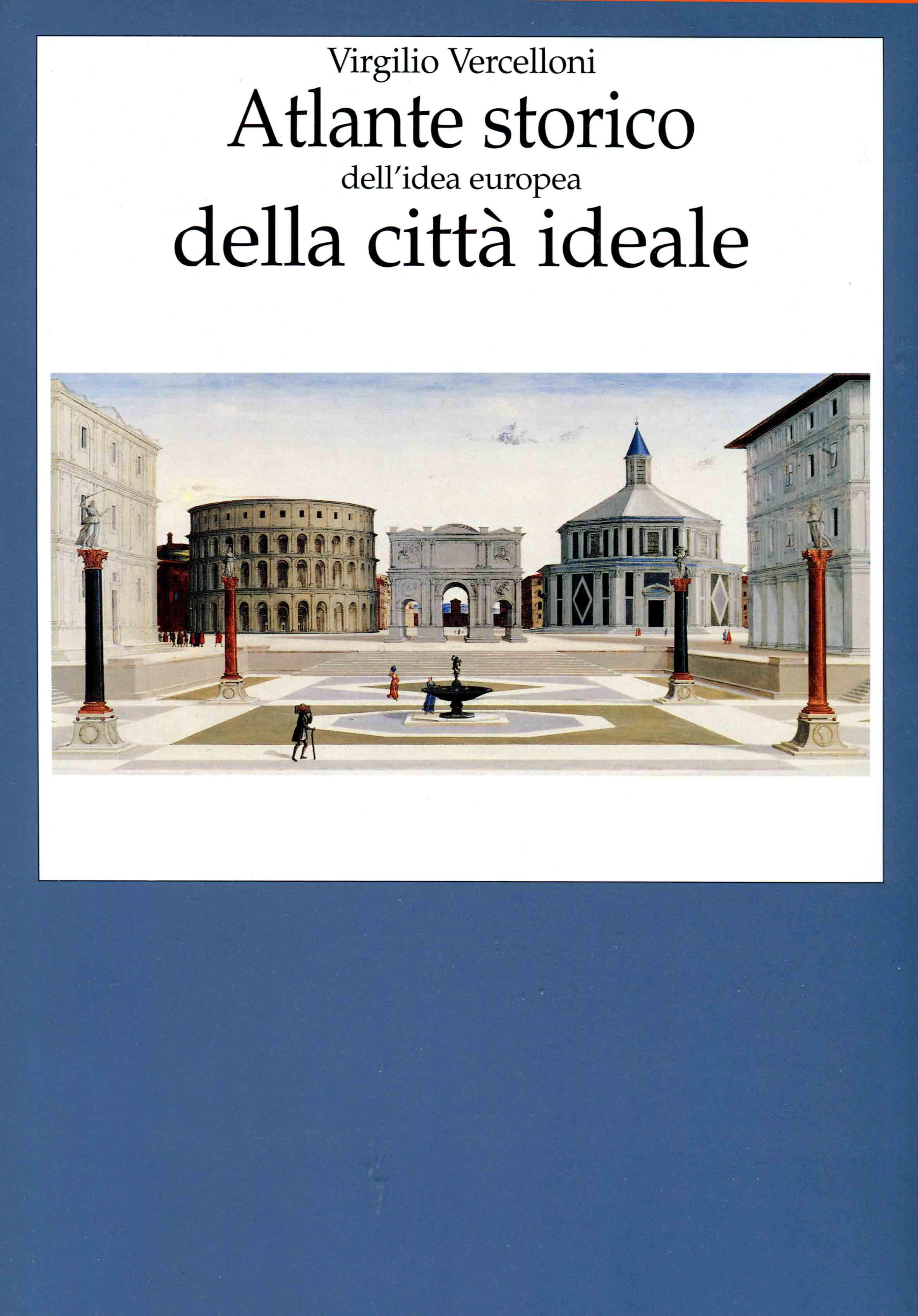 Atlante storico dell'idea europea della citta ideale