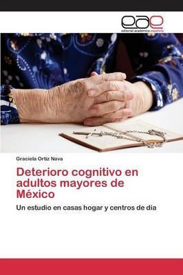 Deterioro cognitivo en adultos mayores de México