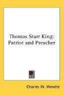 Thomas Starr King: Patriot and Preacher