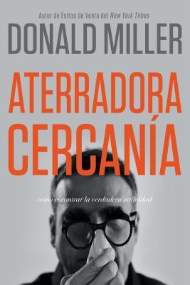 Aterradora Cercanía/ Terrifying Closeness