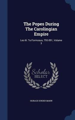 The Popes During the Carolingian Empire
