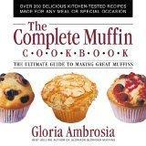 The Complete Muffin Cookbook