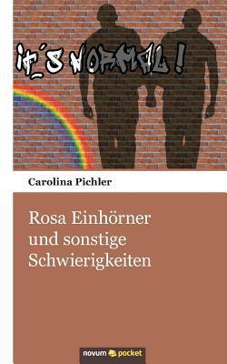 Rosa Einhörner und sonstige Schwierigkeiten