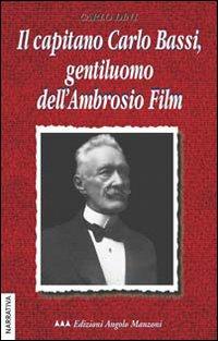Il capitano Carlo Bassi, gentiluomo dell'Ambrosio Film