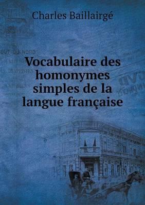 Vocabulaire Des Homonymes Simples de La Langue Francaise