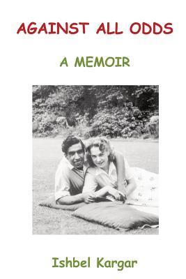 Against All Odds; A Memoir