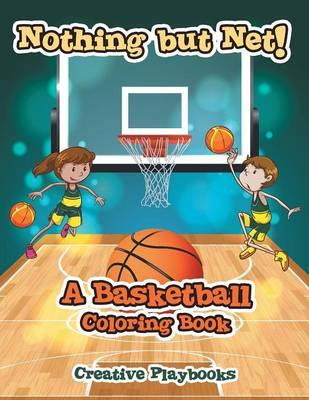 Nothing but Net! A Basketball Coloring Book