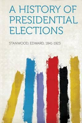 A History of Presidential Elections