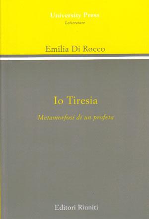 Io Tiresia. Metamorfosi di un profeta