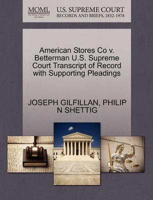 American Stores Co V. Betterman U.S. Supreme Court Transcript of Record with Supporting Pleadings
